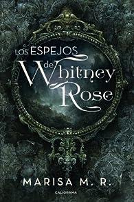Los espejos de Whitney Rose par Marisa M.R.