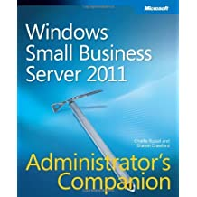 Windows Small Business Server 2011 Administrator's Companion by Charlie Russel (2011-05-25)