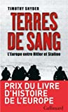 Terres de sang - L'Europe entre Hitler et Staline - Editions Gallimard - 05/04/2012