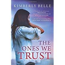 The Ones We Trust by Kimberly Belle (2015-07-28)