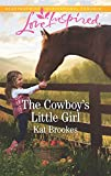 The Cowboy's Little Girl (Bent Creek Blessings)