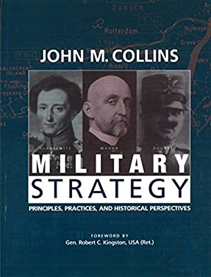 Military Strategy: Principles, Practices and Historical Perspectives