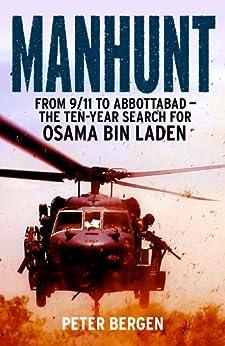 Manhunt: From 9/11 to Abbottabad - the Ten-Year Search for Osama bin Laden von [Bergen, Peter]