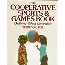 The Cooperative Sports and Games Book: Challenge Without Competition by Terry Orlick (1978-05-12)