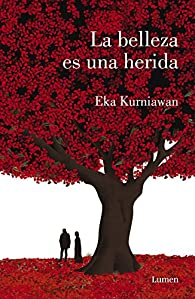 La belleza es una herida par Eka Kurniawan