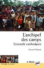 L'archipel des camps - L'exemple cambodgien de Christelle Thibault