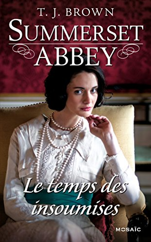 Le temps des insoumises : T3 - Summerset Abbey (French Edition)
