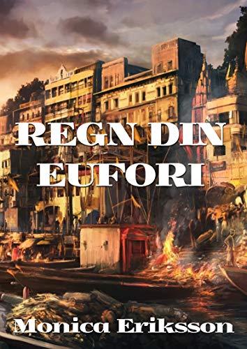 Regn din eufori (Swedish Edition) por Monica  Eriksson