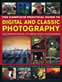 Complete Practical Guide to Digital and Classic Photography