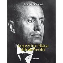 La conversione religiosa di Benito Mussolini