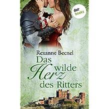 Das wilde Herz des Ritters: Roman