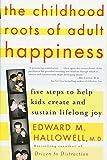 The Childhood Roots of Adult Happiness: Five Steps to Help Kids Create and Sustain Lifelong Joy price comparison at Flipkart, Amazon, Crossword, Uread, Bookadda, Landmark, Homeshop18