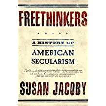 Freethinkers: A History of American Secularism (English Edition)