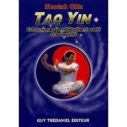 Tao Yin - Exercices pour la revitalisation, la santé et la longévité