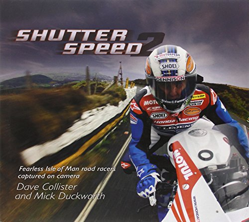 Shutterspeed 2: Fearless Isle of Man Road Racers Captured on Camera. (Shutterspeed Series) por Dave Collister
