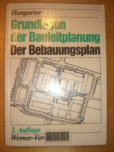 Grundlagen der Bauleitplanung. Der Bebauungsplan