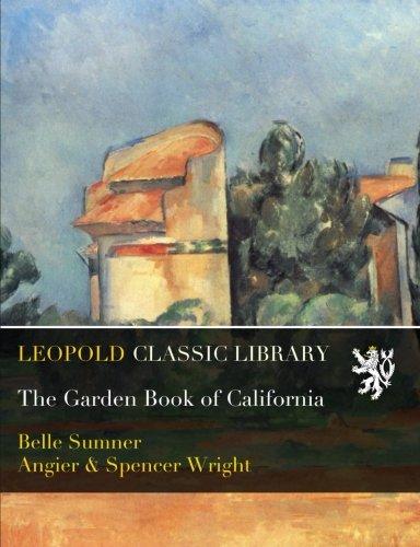 The Garden Book of California por Belle Sumner Angier