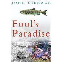 Fool's Paradise by John Gierach (2008-05-06)