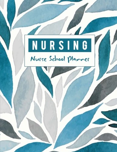 Nurse School Planner: Medical Nursing Student Organized, Childcare Tracker, Organizer and Calendar, Yearly, Monthly, Weekly, Yearly Goal, Diary School Journal (July 2018 - June 2019)