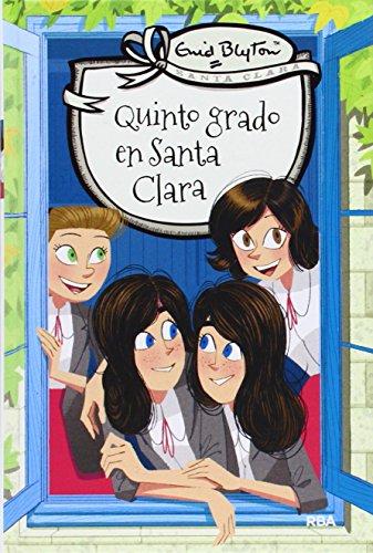 Santa Clara 8: Quinto grado en Santa Clara (INOLVIDABLES)