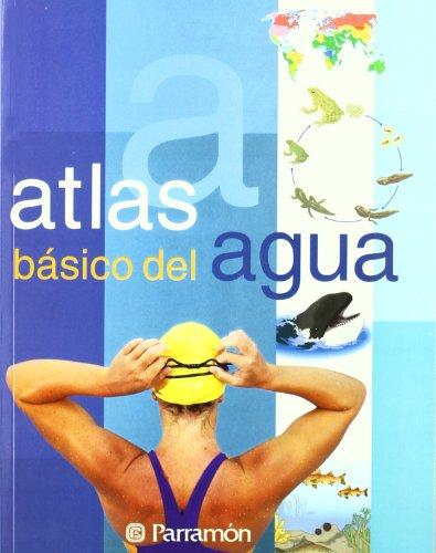 Atlas Basico Del Agua/ Basic Water Atlas