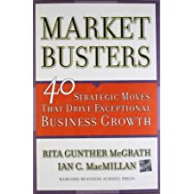 [(Marketbusters: 40 Strategic Moves That Drive Exceptional Business Growth )] [Author: Rita Gunther McGrath] [Apr-2005]