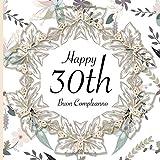Happy 30th Buon Compleanno: 30 Anni I Libro Degli Ospiti per il 30° Compleanno I Decorazioni Compleanno Vintage I Per 30 Ospiti I Per Messaggi e Foto ... Idea regalo di compleanno per uomini e donne