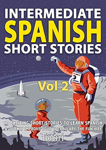 Intermediate Spanish Short Stories: 10 Amazing Short Tales to Learn Spanish & Quickly Grow Your Vocabulary the Fun Way! (Intermediate Spanish Stories Book 2) Descargar Epub Gratis