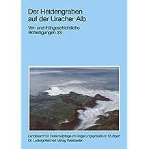 Der Heidengraben auf der Uracher Alb: Vor-und frühgeschichtliche Befestigungen 23 (Atlas archäologischer Geländedenkmäler in Baden-Württemberg)