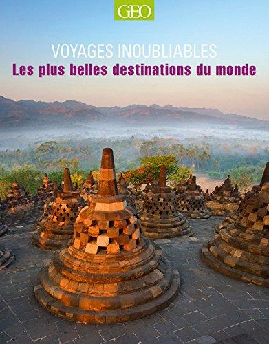Les plus belles destinations du monde - Voyages inoubliables par Collectif