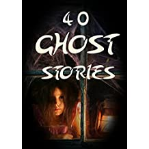 40 Ghost Stories: Anthology (English Edition)