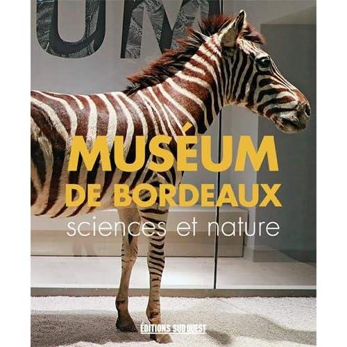 Le muséum de Bordeaux : Sciences et nature