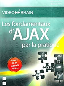 Les fondamentaux d'AJAX par la pratique: Développement d'une mini application (Birnou Sbarte)