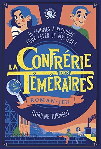 La Confrérie des Téméraires par  Floriane TURMEAU