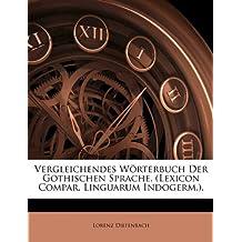 Vergleichendes Wörterbuch Der Gothischen Sprache. (Lexicon Compar. Linguarum Indogerm.).