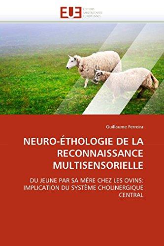 Neuro-éthologie de la reconnaissance multisensorielle par Guillaume Ferreira