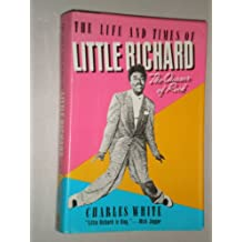 The Life and Times of Little Richard: The Quasar of Rock