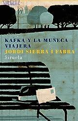 Kafka y la muneca viajera (Las Tres Edades/ the Three Ages) (Spanish Edition) by Jordi Sierra i Fabra (2006-01-15)