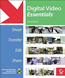 Digital Video Essentials: Shoot, Transfer, Edit, Share by Erica Sadun (2003-01-30)