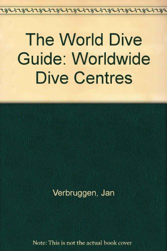The World Dive Guide: Worldwide Dive Centres