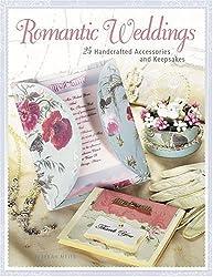 Romantic Weddings: 25 Handcrafted Accessories and Keepsakes by Rebekah Meier (2006-01-27)