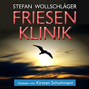 Friesenklinik: Ostfriesen-Krimi (Diederike Dirks ermittelt, Volume 2)