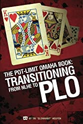 The Pot-Limit Omaha Book: Transitioning from NL to PLO