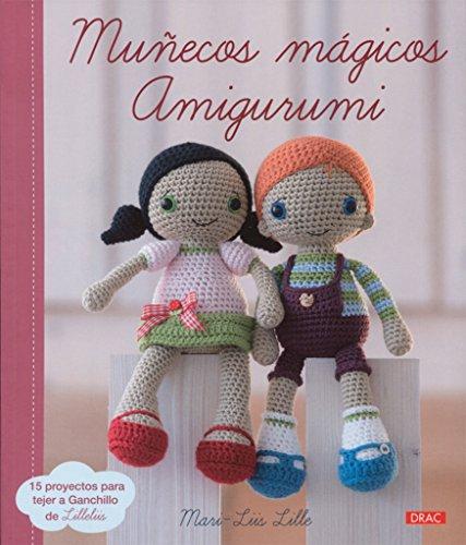 Muñecos mágicos amigurumi : 15 proyectos para tejer a ganchillo de Lilleliis