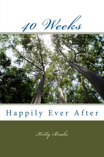 40 Weeks: Happily Ever After