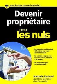 Devenir propriétaire pour les Nuls poche par Nathalie COULAUD