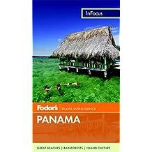 Fodor's In Focus Panama (Travel Guide, Band 1)