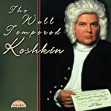 The Well-Tempered Koshkin by Nikita Koshkin, Frank Koonce, Judicael Perroy