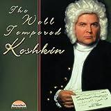 The Well-Tempered Koshkin by Nikita Koshkin, Frank Koonce, Judicael Perroy