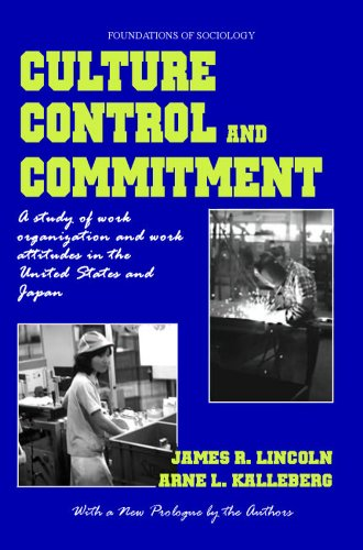Culture, Control and Commitment: A Study of Work Organization and Work Attitudes in the United States and Japan (Ewp Foundations of Sociology)